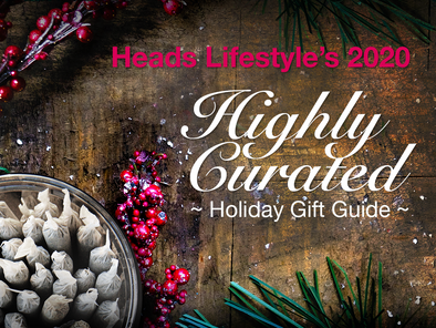 Heads Lifestyle's 2020 Highly Curated Holiday Gift Guide