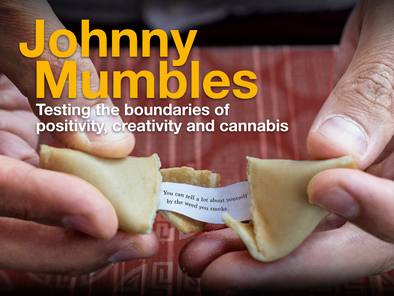 Johnny Mumbles: Testing the boundaries of positivity, creativity and cannabis