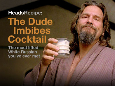 HeadsRecipe: The Dude Imbibes Cocktail