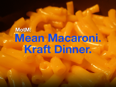 Munchie of the Month: Mean Macaroni. Kraft Dinner.