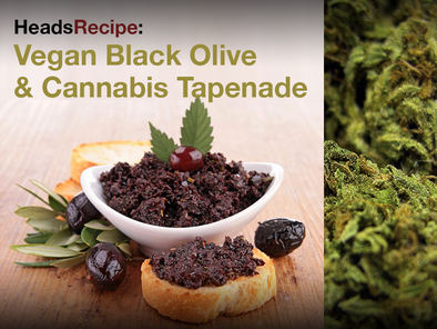 HeadsRecipe: Vegan Black Olive & Cannabis Tapenade
