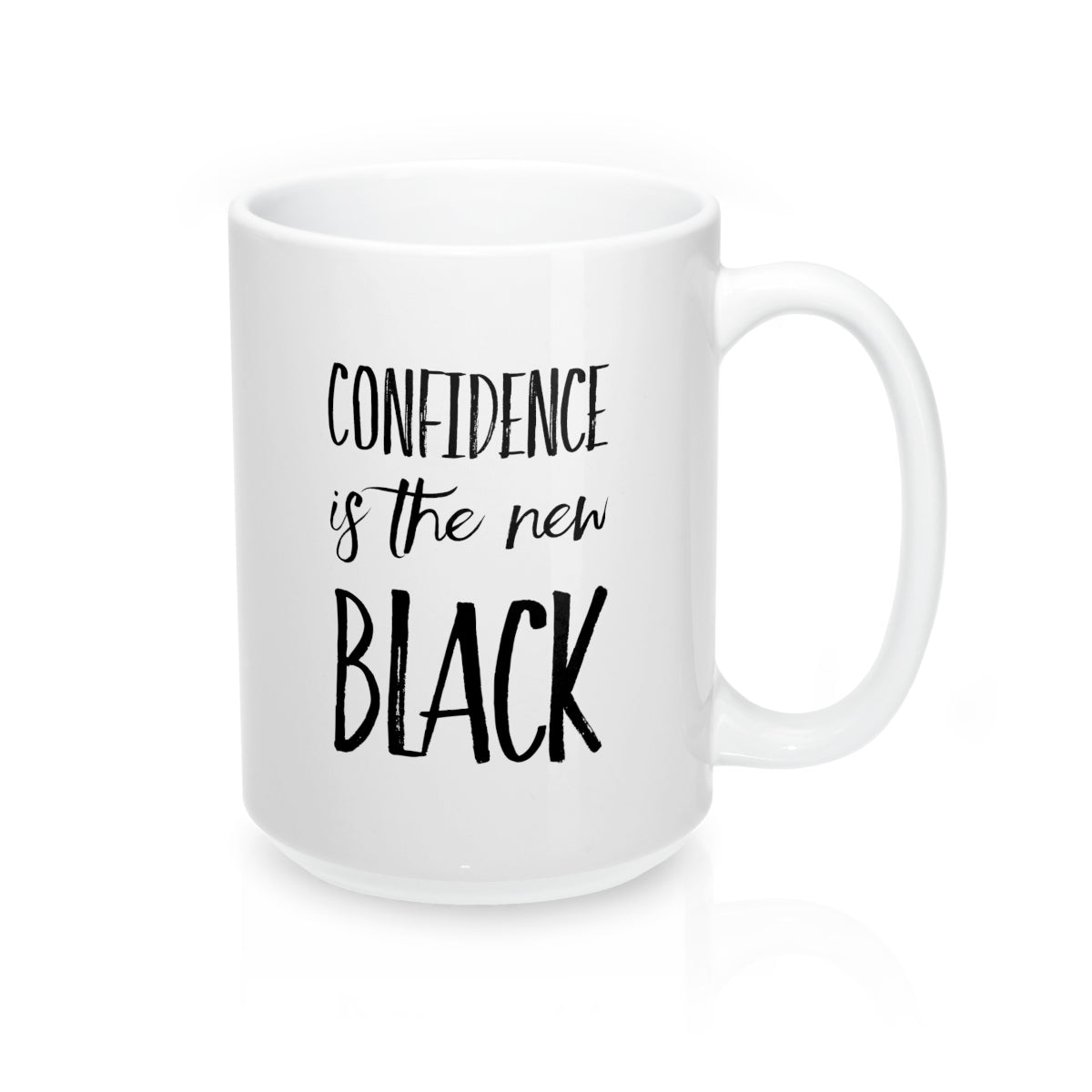 Confidence is the New Black Mug 15oz