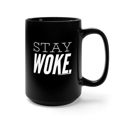 Stay Woke. Black Mug 15oz