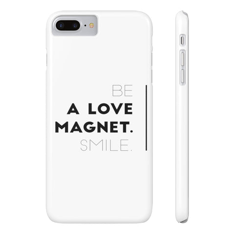 Be A Love Magnet. Smile. Case Mate Slim Phone Cases