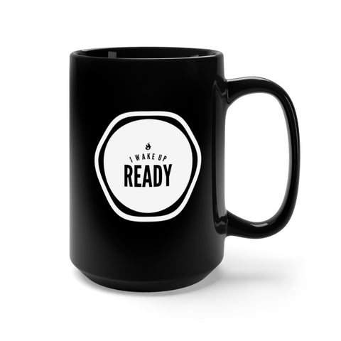 I Wake Up Ready Black Mug 15oz