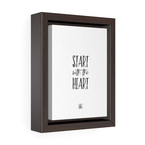 Start with the Heart Vertical Framed Premium Gallery Wrap Canvas