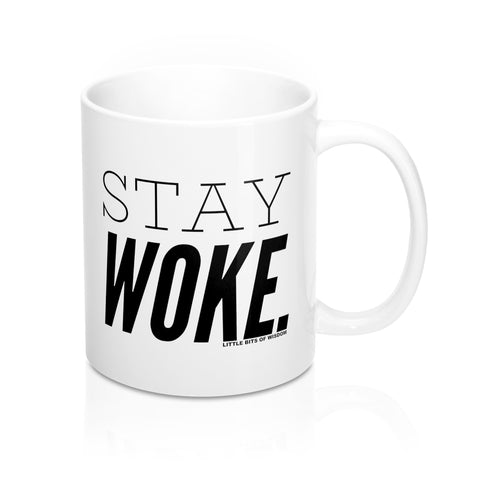 Stay Woke. Mug 11oz