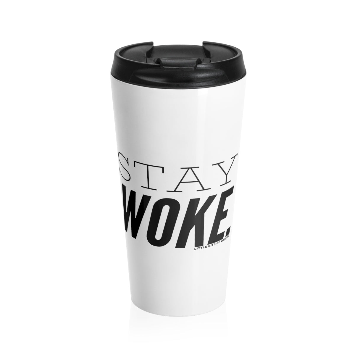 Stay Woke. Stainless Steel Travel Mug