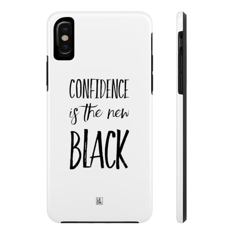 Confidence is the New Black Case Mate Tough Phone Cases