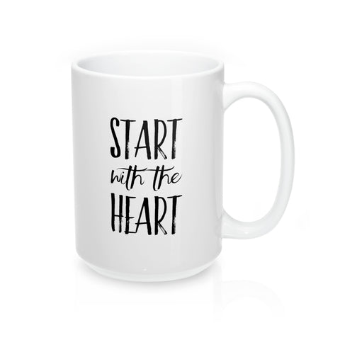 Start with the Heart Mug 15oz