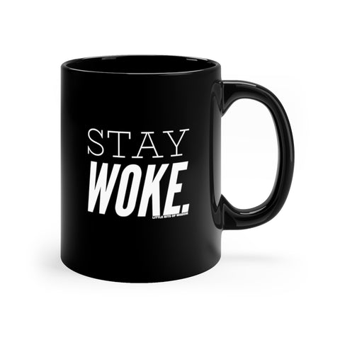 Stay Woke. Black mug 11oz