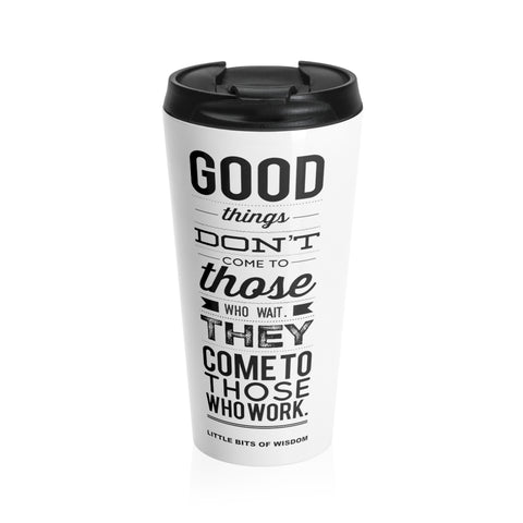 Good Things Stainless Steel Travel Mug