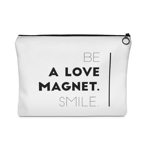 Be A Love Magnet. Smile. Carry All Pouch - Flat