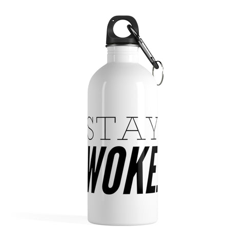 Stay Woke. Stainless Steel Water Bottle