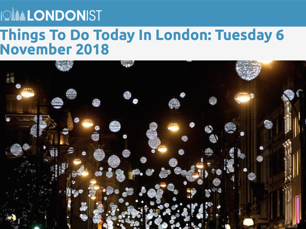 Londonist: Things to do 6th November