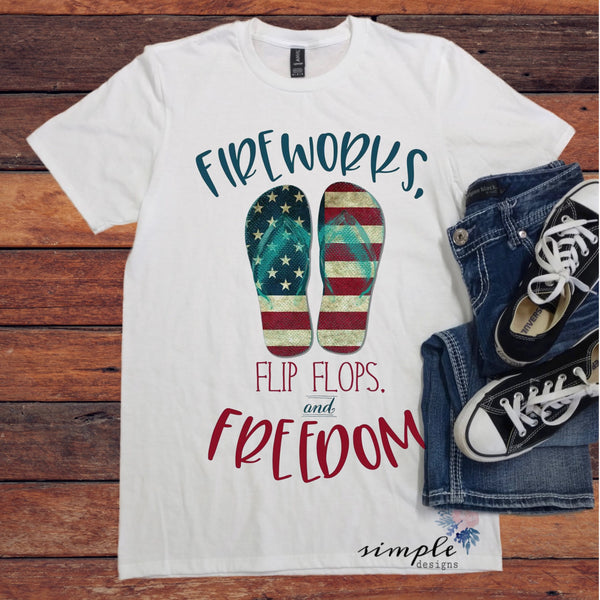 Fireworks, Flip Flops and Freedom T-Shirt, 4th of July Shirt , America Flag Tee