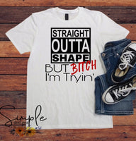 Straight Outta Shape T-shirt, Work OutTees, Custom Humor Shirts