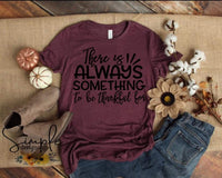 Theres Always Something to be Grateful For Thanksgiving T-shirt Sale Bella Canvas Tees