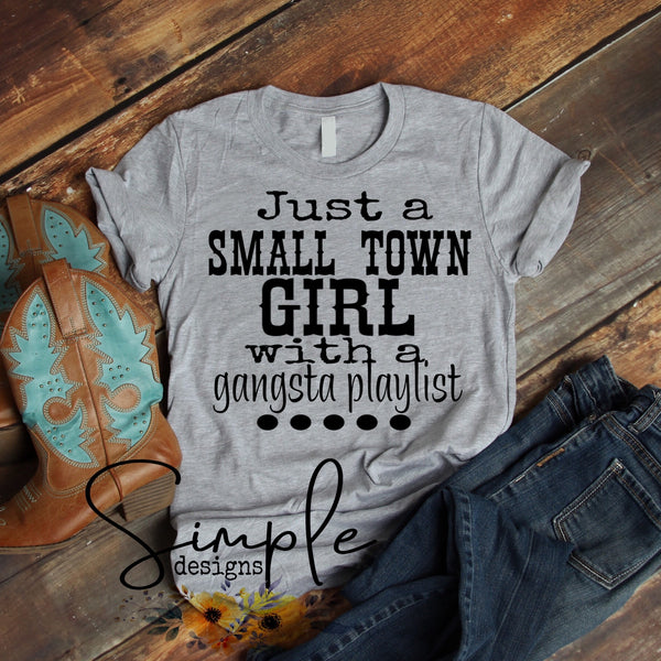 Just a Small Town Girl With a Gangsta Playlist T-shirt, Barnyard Humor