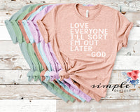Love Everyone T-shirt, Inspirational Tee, God Will Sort Them Out Shirt