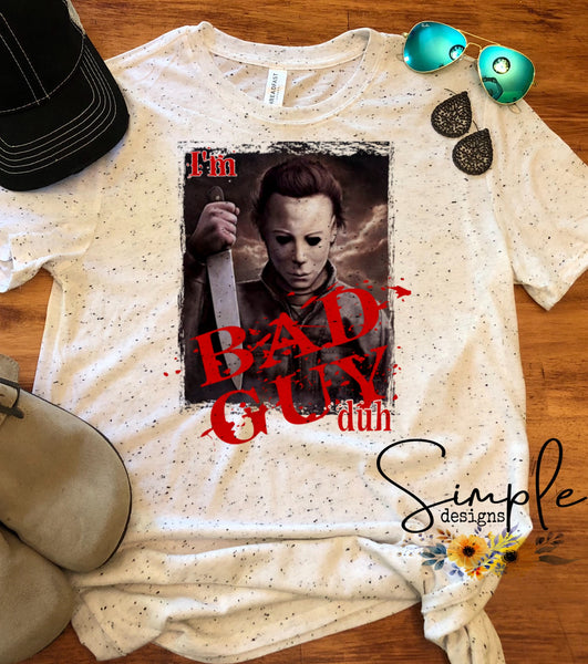 Michael Meyers Im the Bad Guy Duh T-shirt, Halloween, Pumpkin