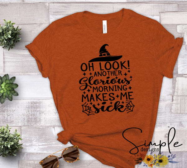 Oh Look Another Glorious Morning T-shirt Bella Canvas Fall T-shirt Sale