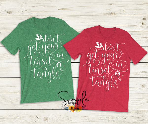 Dont Get Your Tinsel in a Tangle  Christmas Sale, T-shirt, Longsleeve, Sweatshirt