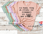 I'd Push You in Front of Zombies to Save My Dog T-shirt, Dog Mom Shirt