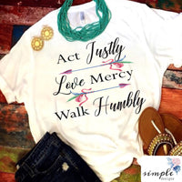 Act Justly, Love Mercy, Walk Humbly T-shirt