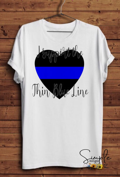 I Support the Thin Blue Line T-shirt, Work Flow Tees, Custom Job Shirts