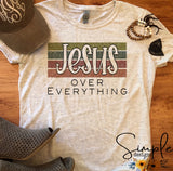 Jesus Over Everything T-shirt, Custom Tees, Tank Tops