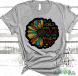 In a World Where You Can Be Anything Be Kind Daisy T-shirt, Custom Tees, Tank Tops
