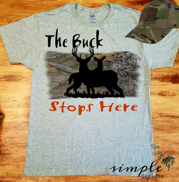 The Buck Stops Here Hunting Shirt, Deer Hunting, Falltime