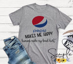 Pepsi  Makes Me Happy People Make My Head Hurt T-shirt, Dr Pepper Shirt
