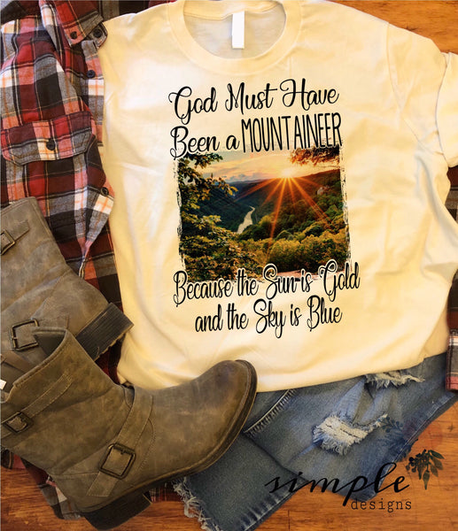 God Must Have Been a Mountaineer T-shirt, Long Sleeve Tees, Raglans