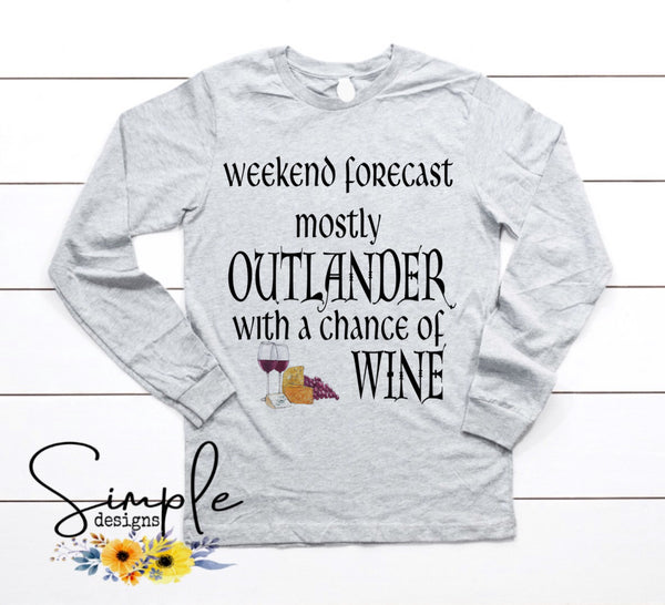 Weekend Forecast Mostly With a Chance of Wine T-shirt, Outlander, TV Shows, Entertainment, Custom Tees