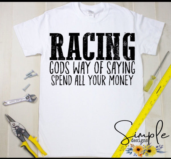 Racing God's Way of Saying Spending All Your Money T-shirt, Work Flow Tees, Custom Job Shirts