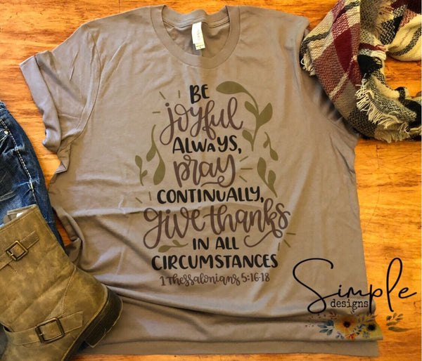 Be Joyful Always Pray Continually Give Thanks T-shirt, Thanksgiving Bella Canvas Fall T-shirt Sale