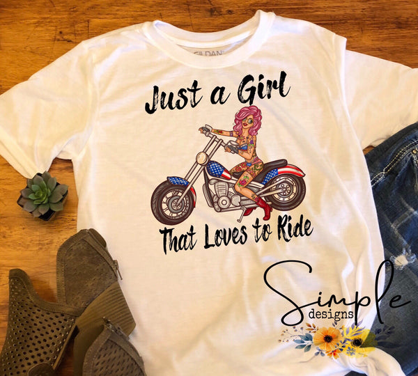 Just a Girl Who Loves to Ride T-shirt, Custom Shirt, Motorcycle