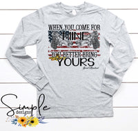 When You Come From Mine You Better Bring Yours Second Amendment Supporter T-shirt, Raglan