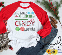 In a World Full of Grinches be a Cindy Lou Who T-shirt, Christmas Shirts, The Grinch