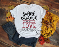 Salted Caramel is My Love Language T-shirt, Thanksgiving Bella Canvas Fall T-shirt Sale