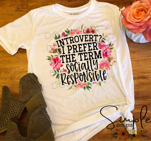 Introvert I Prefer the Term Socially Responsible T-shirt, Custom Tees, Tank Tops