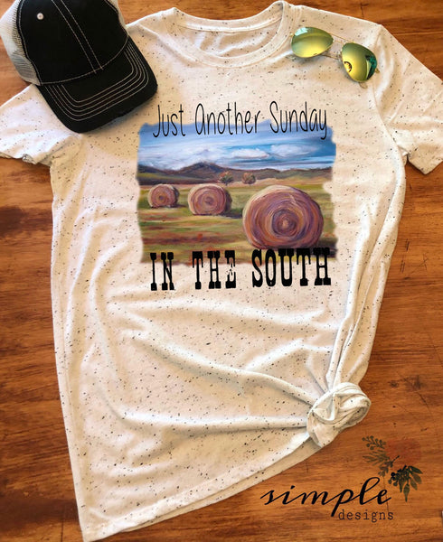 Just Another Sunday in the South T-shirt, Sunday in the South Tee, Hayfield