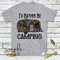 Camo Camper I'd Rather Be Camping T-shirt, Custom Tees, Tank Tops