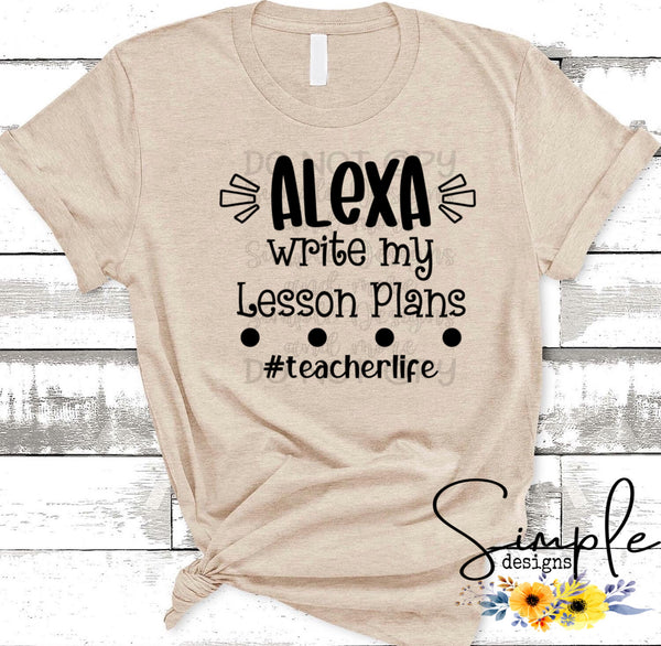 Alexa Write My Lesson Plans T-shirt, Humor Graphic Tees, Custom Raglans
