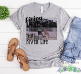 Living That River Life T-shirt, Custom Tees, Tank Tops