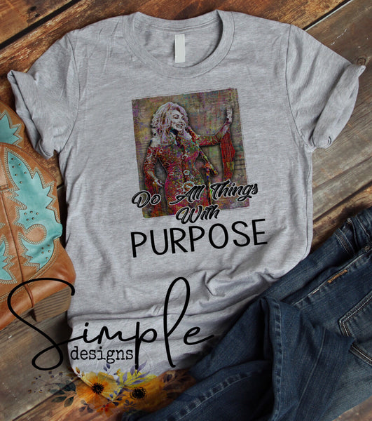 Do All Things With Purpose Dolly Parton T-shirt, Raglan, Country Music