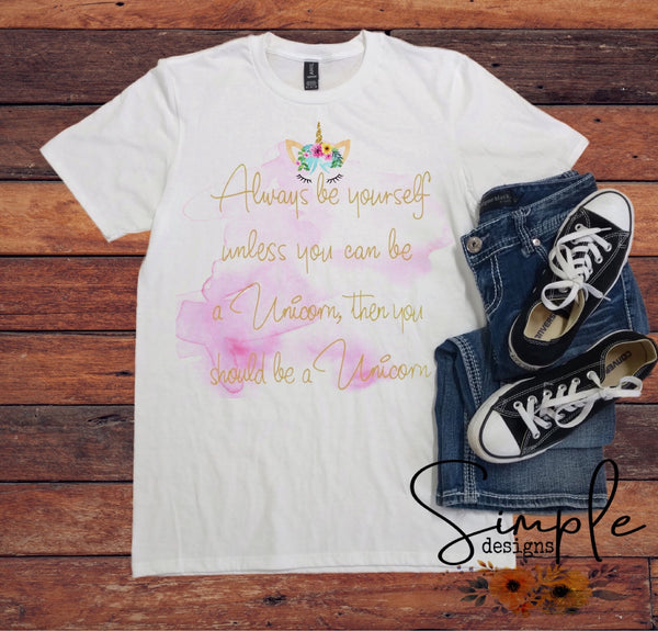 Watercolor Always Be Yourself Unless You Can Be a Unicorn Unicorn T-shirt, Unicorn, Magical