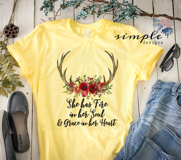 She Has Fire in Her Soul and Grace in Her Heart T-shirt, Grace Shirt